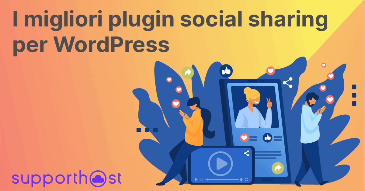 I Migliori Plugin Social Sharing Per Wordpress