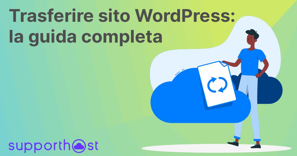 Trasferire Sito WordPress La Guida Completa