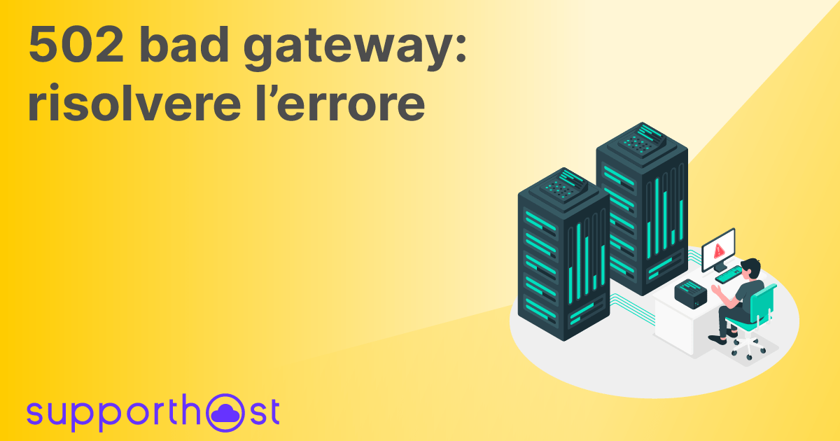 502 bad gateway: risolvere l'errore