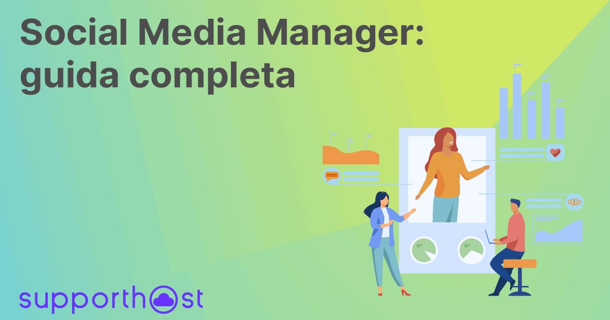 Social Media Manager: guida completa