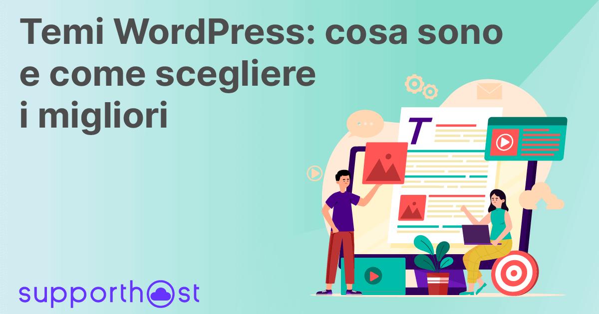 Temi Wordpress Cosa Sono E Come Scegliere I Migliori
