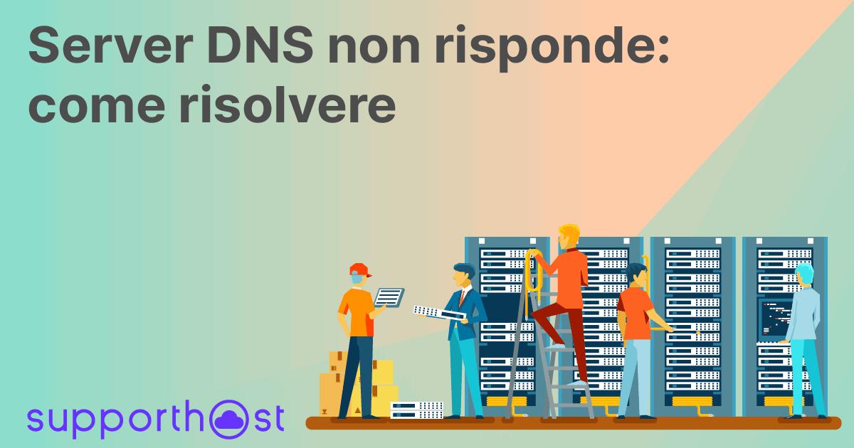 Server DNS non risponde: come risolvere