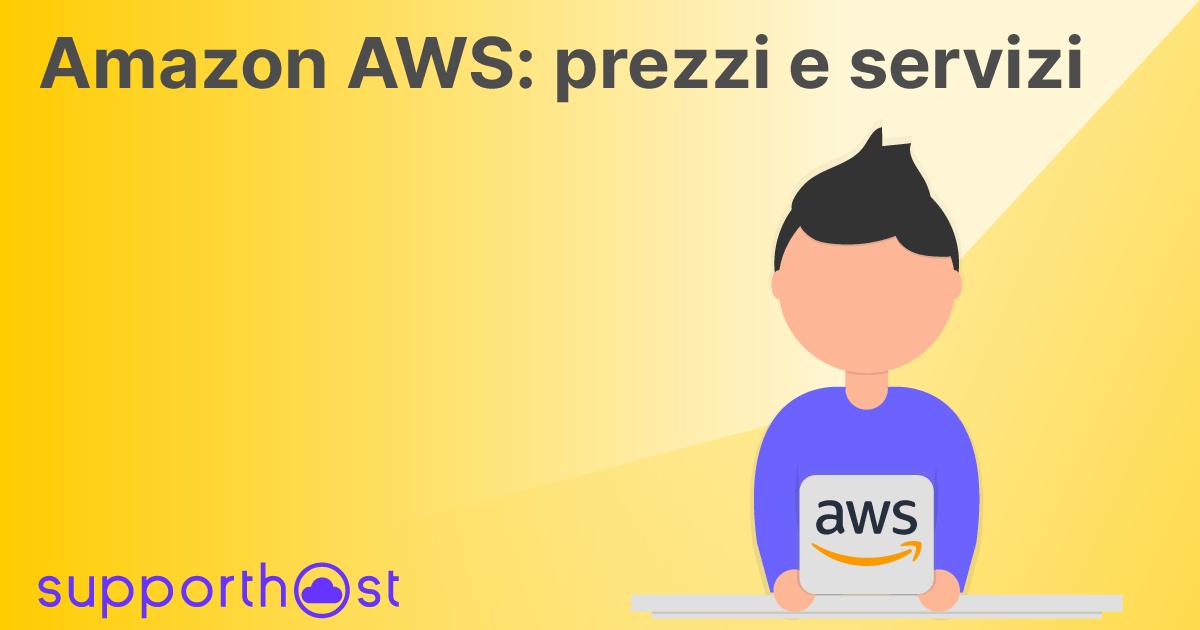 Amazon AWS: prezzi e servizi offerti