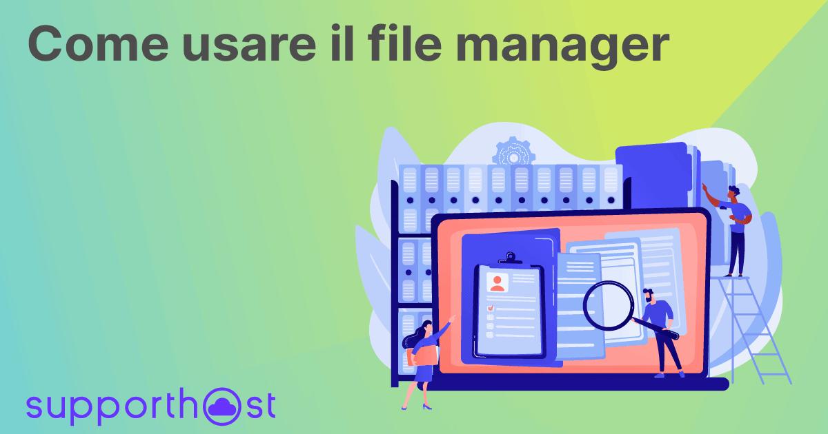Come usare il file manager
