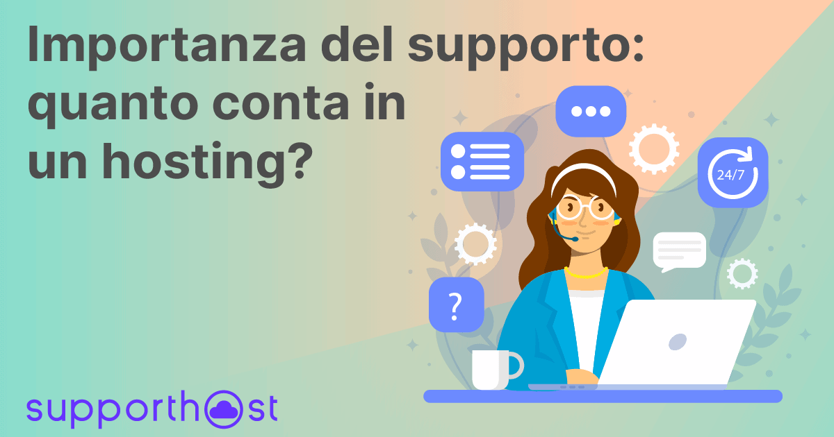 Importanza del supporto: quanto conta in un hosting?