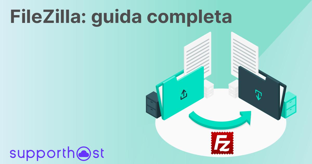 FileZilla: guida completa