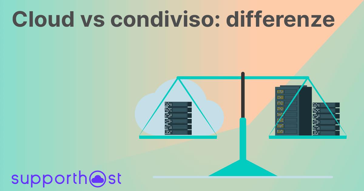 Cloud vs condiviso: le differenze