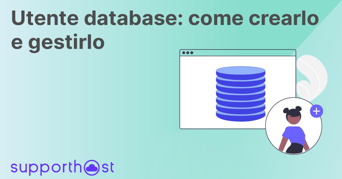 Utente database: come crearlo e gestirlo