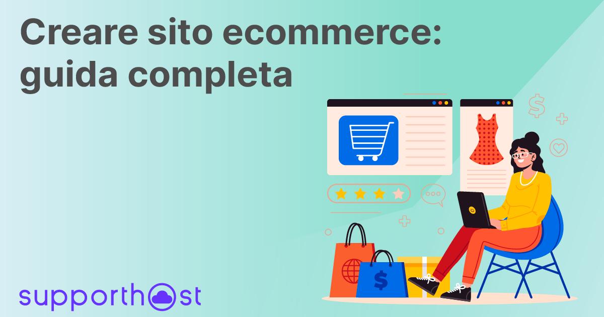 Creare sito ecommerce: guida completa