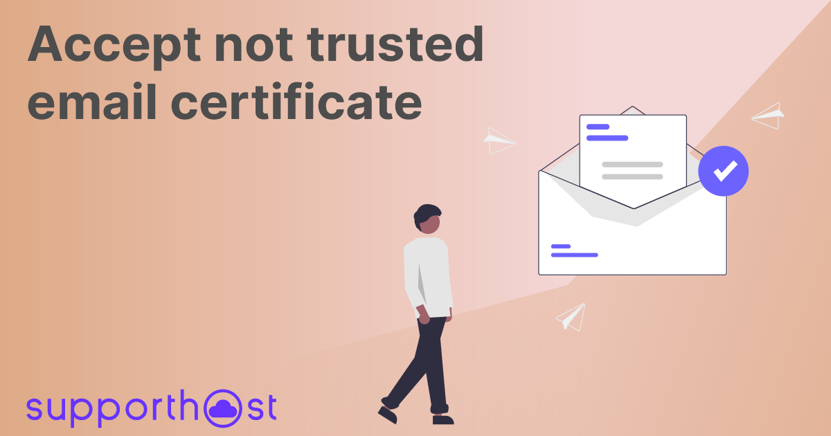 Accept not trusted email certificate