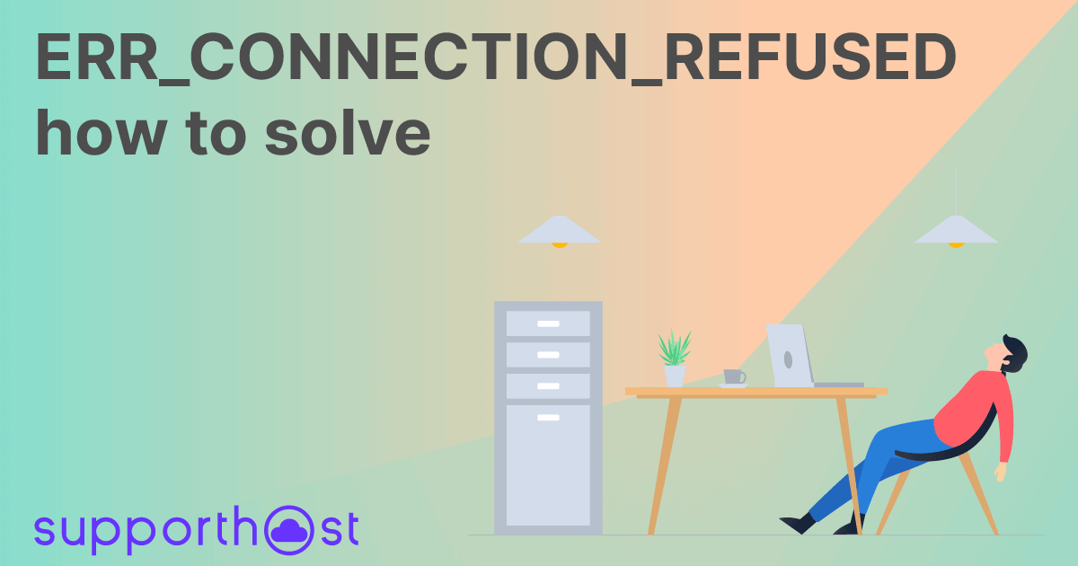 ERR_CONNECTION_REFUSED how to solve