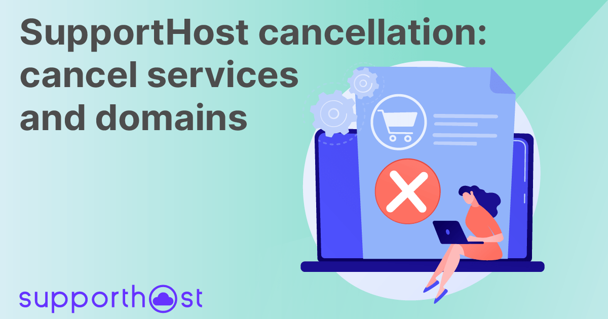 SupportHost cancellation: cancel services and domains