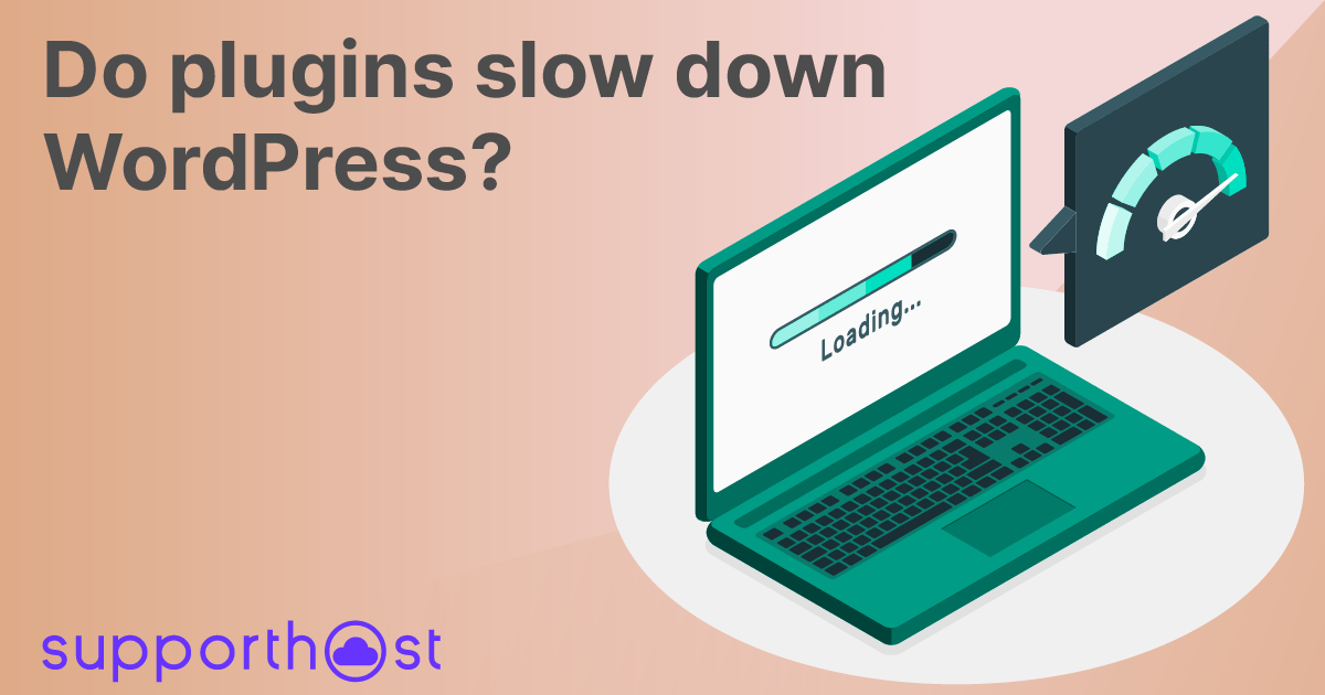 Do plugins slow down wordpress?