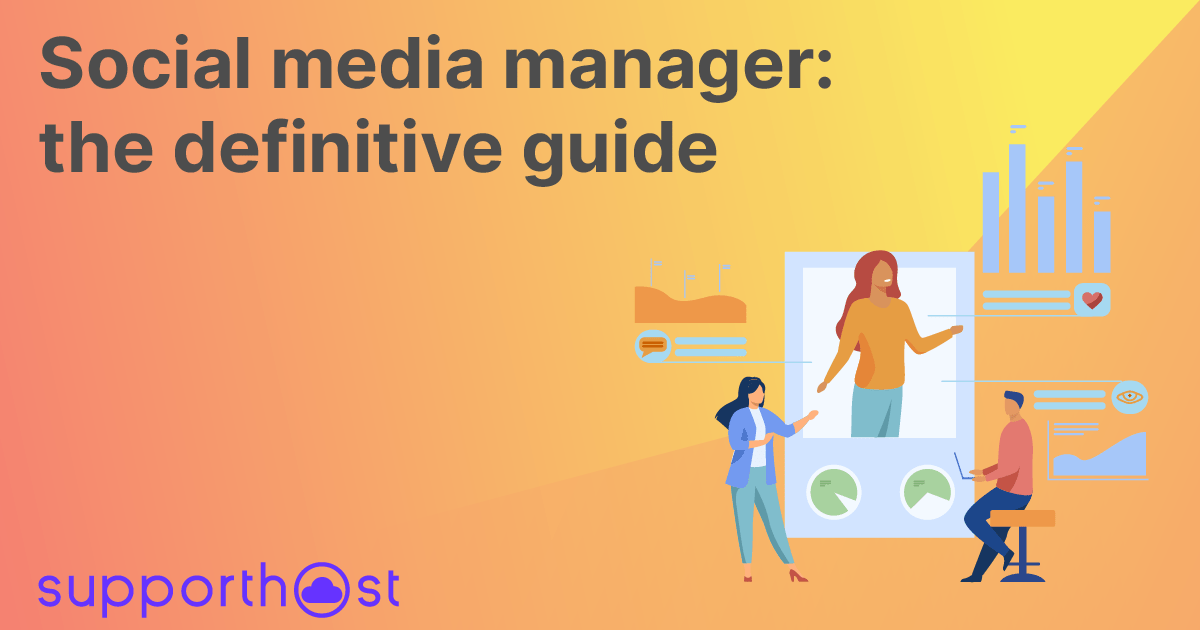 Social media manager: the definitive guide