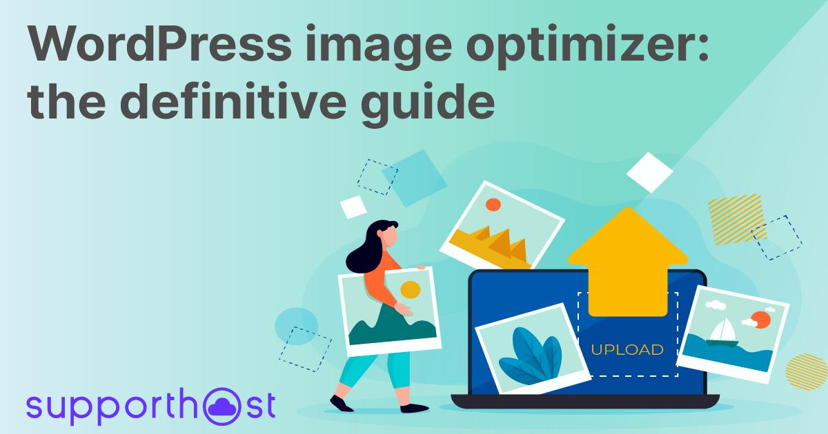 WordPress image optimizer: the definitive guide