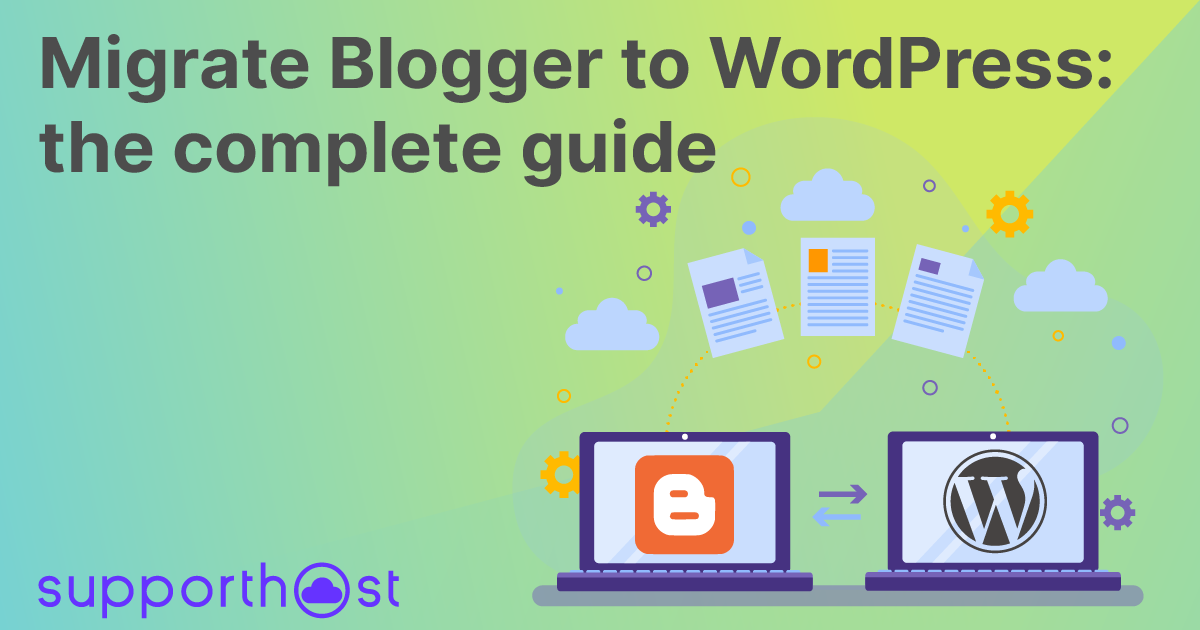 Migrate Blogger to WordPress: the complete guide