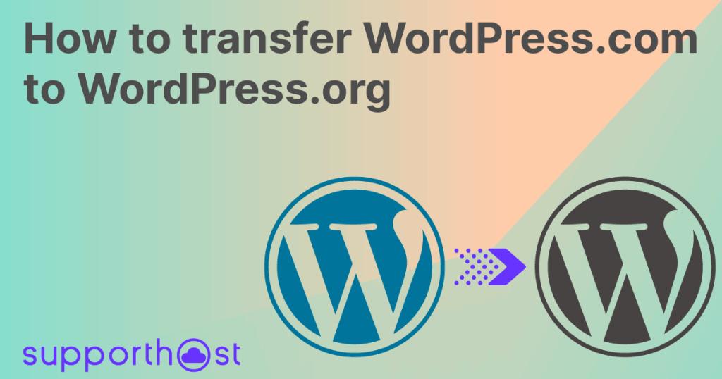 Transfer WordPress.com To WordPress.org